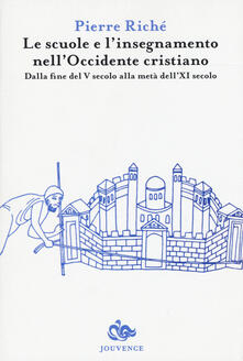 Le scuole e linsegnamento nellOccidente cristiano. Dalla fine del V secolo alla metà dellXI secolo.pdf