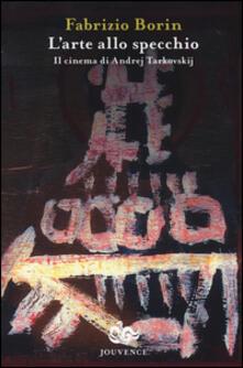 L arte allo specchio. Il cinema di Andrej Tarkovskij.pdf