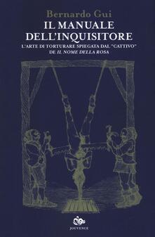 Lpgcsostenible.es Il manuale dell'inquisitore. L'arte di torturare spiegata dal «cattivo» de «Il nome della rosa» Image