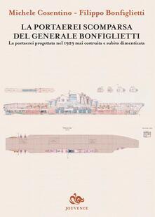 La portaerei scomparsa del generale Bonfiglietti. La portaerei progettata nel 1929 mai costruita e subito dimenticata.pdf