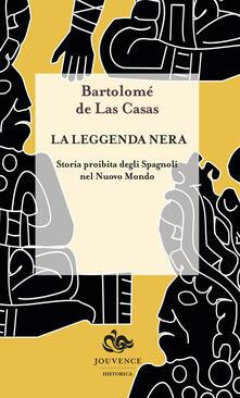 La leggenda nera. Storia proibita degli spagnoli nel Nuovo Mondo.pdf