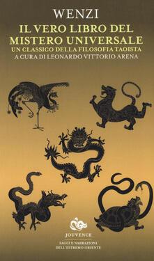 Lpgcsostenible.es Il vero libro del mistero universale. Un classico della filosofia taoista Image