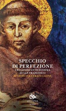 Listadelpopolo.it Specchio di perfezione. Leggenda antichissima di San Francesco Image
