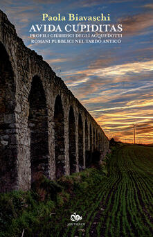 Avida cupiditas. Profili giuridici degli acquedotti romani pubblici nel tardo antico.pdf