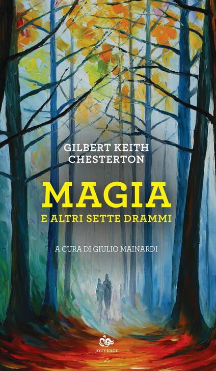 Magia e altri sette drammi - Gilbert Keith Chesterton - copertina