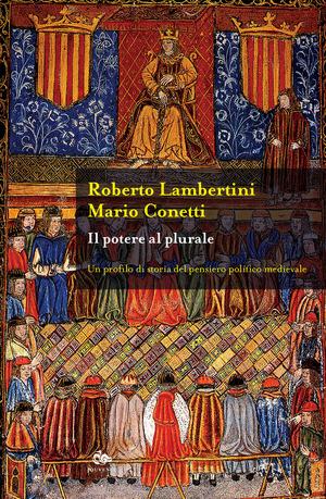 Il potere al plurale. Un profilo di storia del pensiero politico medievale