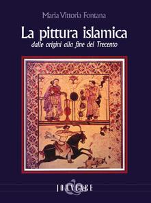 La pittura islamica dalle origini alla fine del Trecento. Ediz. illustrata.pdf