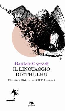 Antondemarirreguera.es Il linguaggio di Cthulhu. Filosofia e dizionario di H.P. Lovecraft Image