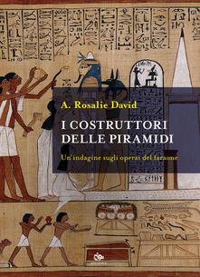Camfeed.it I costruttori delle piramidi. Un'indagine sugli operai del faraone Image