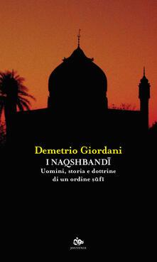 Camfeed.it I Naqshbandi. Uomini, storia e dottrine di un ordine sufi Image