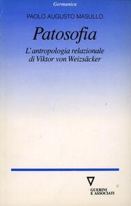 Patosofia. L'antropologia relazionale di Viktor von Weizsäcker