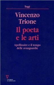 Il poeta e le arti. Apollinaire e il tempo delle avanguardie