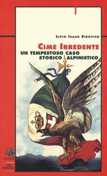 Amatigota.it Cime irredente. Un tempestoso caso storico alpinistico Image