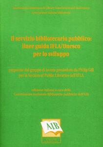 Il servizio bibliotecario pubblico: linee guida Ifla/Unesco per lo sviluppo