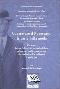 Conservare il Novecento: le carte della moda. Convegno Internazionale dell'arte del restauro e della conservazione dei beni culturali (Ferrara, 3 aprile 2008)