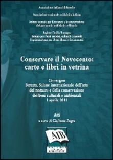 Winniearcher.com Conservare il Novecento: carte e libri in vetrina. Atti del Convegno (Ferrara, 1 aprile 2011) Image