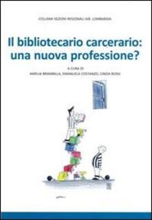 Il bibliotecario carcerario: una nuova professione? - copertina