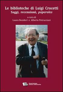 Le biblioteche di Luigi Crocetti. Saggi, recensioni, paperoles (1963-2007)