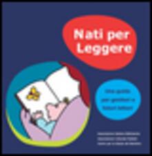 Nati per leggere. Una guida per genitori e futuri lettori.pdf