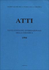 La ceramica post medievale in Italia. Il contributo dell'archeologia. Atti del 27° Congresso internazionale della ceramica (Albisola, 1994)