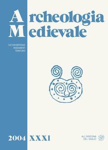 Camfeed.it Archeologia medievale (2004). Vol. 31 Image