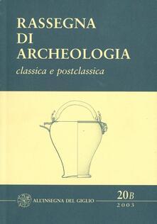 Listadelpopolo.it Rassegna di archeologia (2003). Vol. 20\2: Classica e postclassica. Image