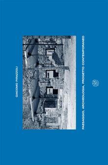 Paesaggio, archeologia, progetto contemporaneo. Un sistema museale intorno al sito dell'Acquarella (Lucca) - Giacomo Pirazzoli - copertina