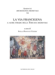 La Via Francigena e le altre strade della Toscana medievale