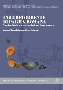 L' oltretorrente di Parma romana. Nuovi dati dallo scavo archeologico di Borgo Fornovo