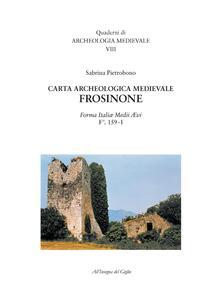 Carta archeologica medievale. Frosinone. Forma Italiae Medii Aevi. F.° 159-I