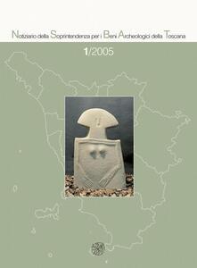 Notiziario della Soprintendenza per i Beni Archeologici della Toscana (2005). Vol. 1.pdf