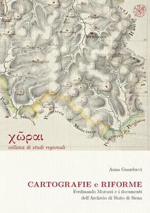 Cartografie e riforme. Ferdinando Morozzi e i documenti dell'Archivio di Stato di Siena