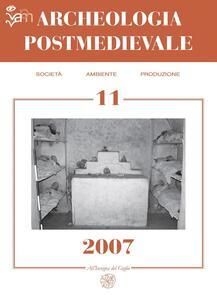 Archeologia postmedievale. Società, ambiente, produzione (2007). Vol. 11