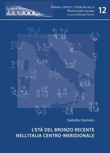 L' età del bronzo recente nell'Italia centro-meridionale