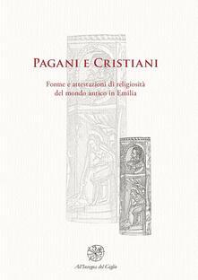 Daddyswing.es Pagani e cristiani. Forme e attestazioni di religiosità del mondo antico in Emilia. Vol. 9 Image
