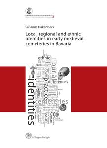 Local, regional and ethnic identies in early medieval cemeteries in Bavaria