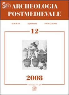 Librisulladiversita.it Archeologia postmedievale. Società, ambiente, produzione (2008). Vol. 12 Image
