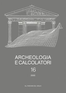 Archeologia e calcolatori (2005). Vol. 16