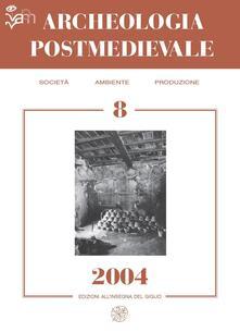 Winniearcher.com Archeologia postmedievale. Società, ambiente, produzione (2004). Vol. 8 Image