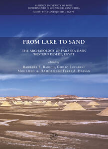 From lake to sand. The archaeology of Farafra Oasis Western Desert, Egypt