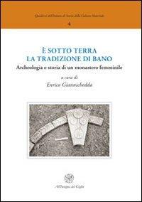 È sotto terra la tradizione di Bano. Archeologia e storia di un monastero femminile - - wuz.it