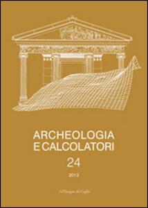 Archeologia e calcolatori (2013). Vol. 24: Documentare l'archeologia 3.0.