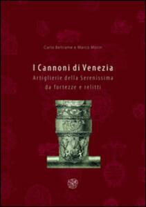 I cannoni di Venezia. Artiglierie della Serenissima da fortezze e relitti