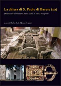 La chiesa di San Paolo di Barete (AQ). Dallo scavo al restauro. Venti secoli di storia riscoperti