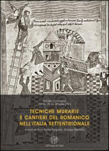 Tecniche murarie e cantieri del romanico nell'Italia settentrionale. Atti del Convegno (Trento, 25-26 ottobre 2012)