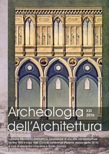 Secchiarapita.it Archeologia dell'architettura (2016). Ediz. multilingue. Vol. 21 Image