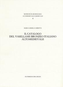 Il catalogo del vasellame bronzeo italiano altomedievale