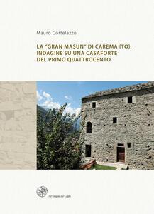 La «Gran Masun» di Carema (TO): indagine su una casaforte del primo Quattrocento. Ediz. italiana e inglese