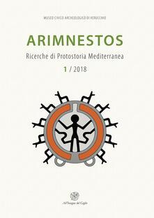 Parcoarenas.it Arimnestos. Ricerche di protostoria mediterranea (2018). Vol. 1 Image