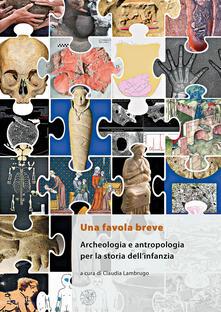 Antondemarirreguera.es Una favola breve. Archeologia e antropologia per la storia dell'infanzia. Ediz. italiana, inglese e francese Image